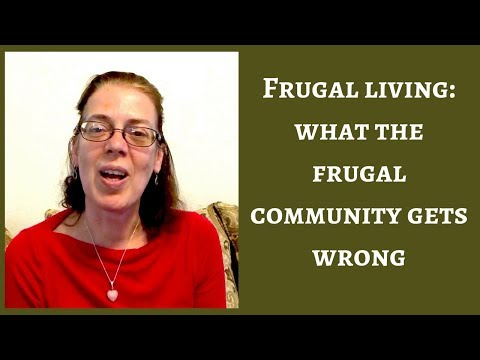Frugal Living: What the frugal community gets wrong about frugal living
