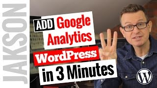 How to Add Google Analytics to WordPress - Tutorial 2017
