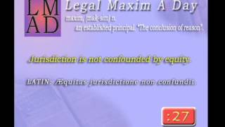 "Legal Maxim A Day - 12 Apr. 2013 - ""Jurisdiction is not confounded..."""