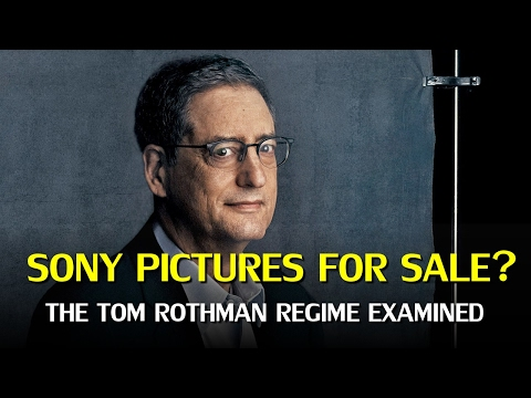 Sony Pictures to be Sold? The Tom Rothman Regime Examined