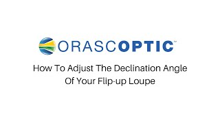 How To Adjust The Declination Angle of Your Flip-up Loupe
