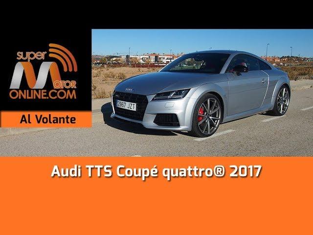 Audi TTS Coupé 2017 / Al volante / Prueba dinámica / Review / Supermotoronline.com