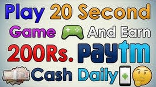 Play 20 Second Game And Earn 200Rs. Paytm Cash Daily - Hindi | (100% Working Proof Added)