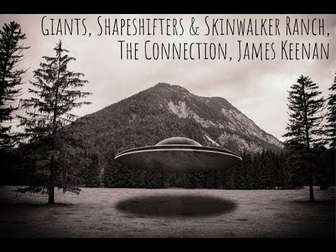 Giants, Shapeshifters & Skinwalker Ranch, The Connection, James Keenan