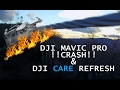 DJI Mavic CRASH!! & DJI Care Refresh Expierence