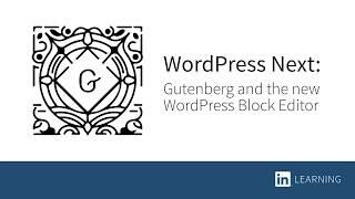WordPress Next: Gutenberg and the new WordPress Block Editor