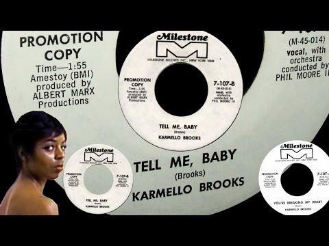 Karmello Brooks – Tell Me Baby [1:55] [USA Milestone 7-107B]