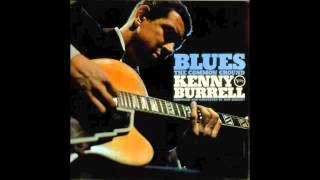 Every Day  I Have the Blues - Kenny Burrell - Blues The Common Ground