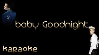 Baby Goodnight - GD&TOP English Version [karaoke]