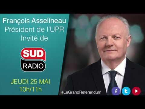 Asselineau invité du Grand référendum sur Sud Radio (25/05/17)