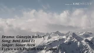 quot Beni Azad Et quot  song  with English translation - Gunesin Kizlari  Sunshine Girls        Resimi
