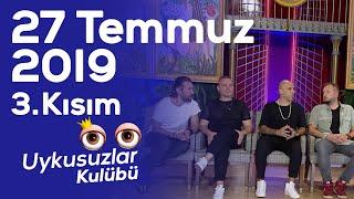 Gripin - Okan Bayülgen ile Uykusuzlar Kulübü | 27 Temmuz 2019 Bölüm -3