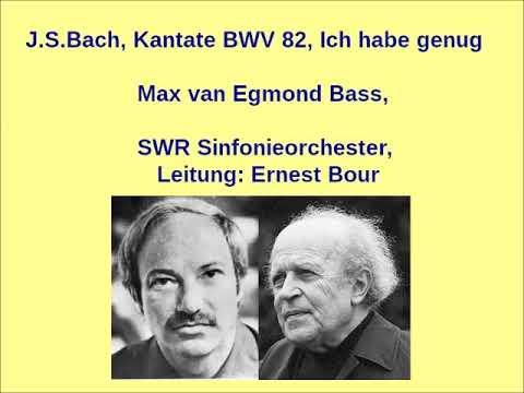 Bach Kantate BWV 82 Ich habe genug, Ernest Bour/Max v. Egmond