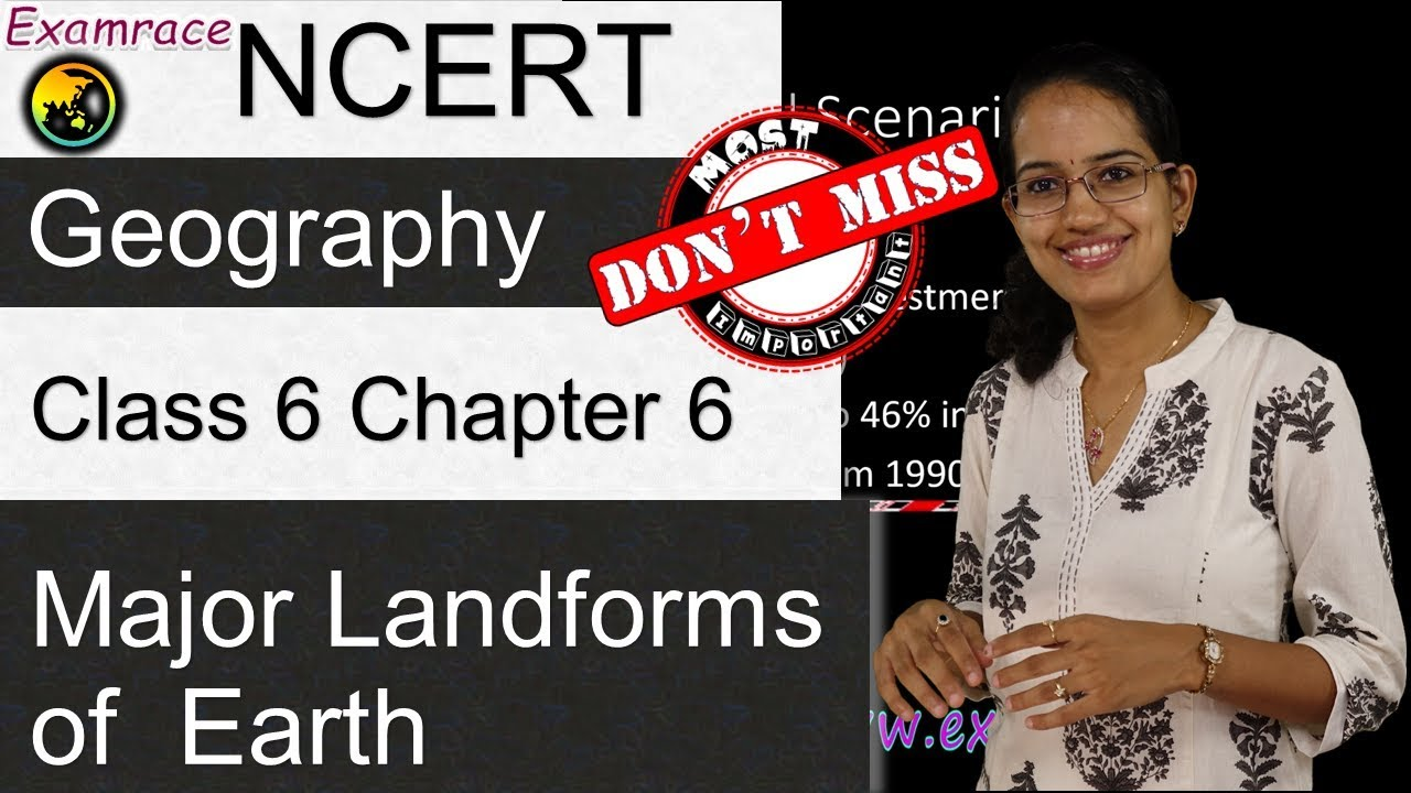 NCERT Class 6 Geography Chapter 6: Major Landforms of the Earth (Dr   Manishika) | English | CBSE
