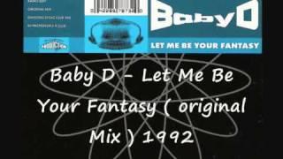 Baby D - Let Me Be Your Fantasy ( original Mix ) 1992