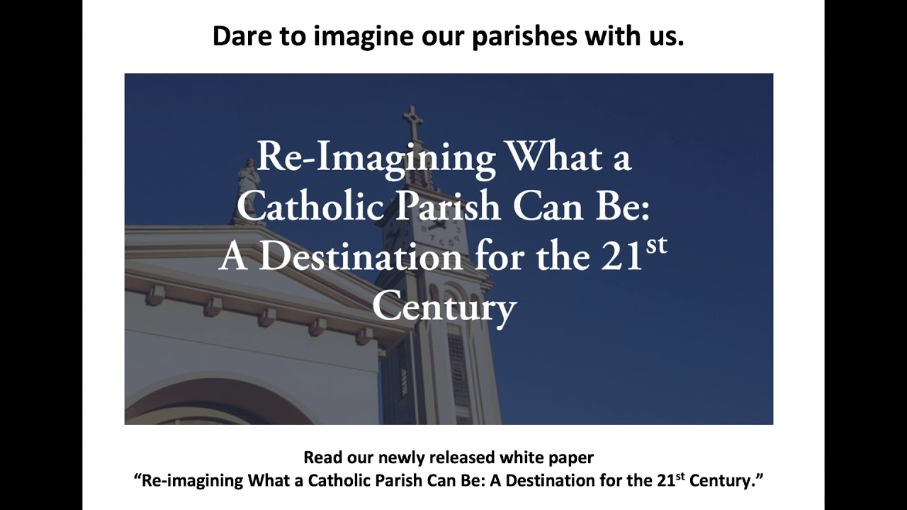 Re-imagining What a Catholic Parish Can Be - YouTube