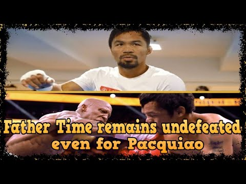 FATHER TIME REMAINS UNDEFEATED EVEN FOR MANNY PACQUIAO