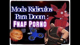 Mods Ridiculos Para Doom : Fnaf Porno ( Loquendo By My Name is Doomguy )