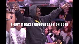 BBoy Megas | Groove Session 2018