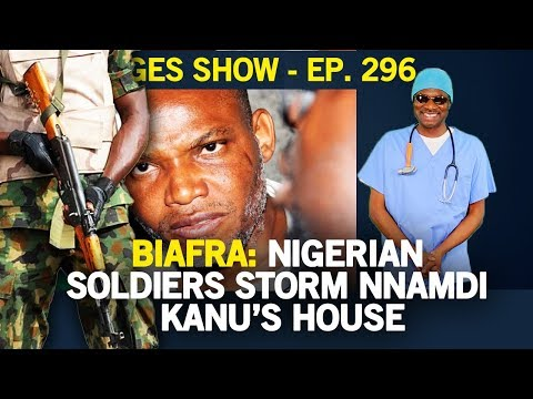 Dr. Damages Show – Episode 296: Biafra: Nigerian Soldiers Storm Nnamdi Kanu's House