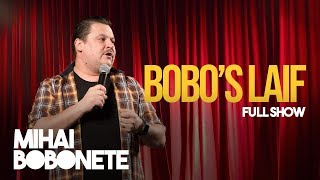 Mihai Bobonete - Bobo's Laif - Stand up comedy One-Man Show (varianta HD)