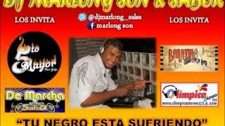 Tu Negro Esta Sufriendo - Sur Caribe - Marlong Son y Sabor