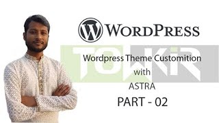 Wordpress Theme Customization With ASTRA (Part-02)