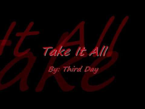 Take It All- Third Day