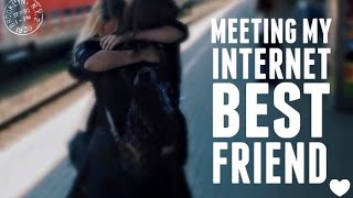 MEETING MY INTERNET BEST FRIEND - 02.05.2015