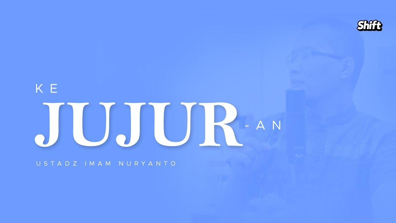 Kejujuran - Ustadz Imam Nuryanto