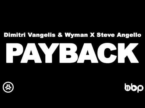 Dimitri Vangelis & Wyman X Steve Angello  Payback Original Mix