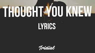 kalin white - thought you knew (Lyrics)