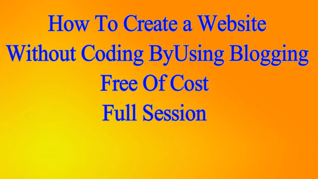 how to create a website out coding at of cost full how to create a website out coding at of cost full session