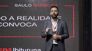 Quando a Realidade Convoca    Saulo Barbosa   TEDxIbituruna