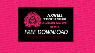 FREE DOWNLOAD | Axwell - Watch The Sunrise (Agustin MorpeI Remix) by Fever Sound Records