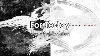 Watch For Today Hopeless Ambition video