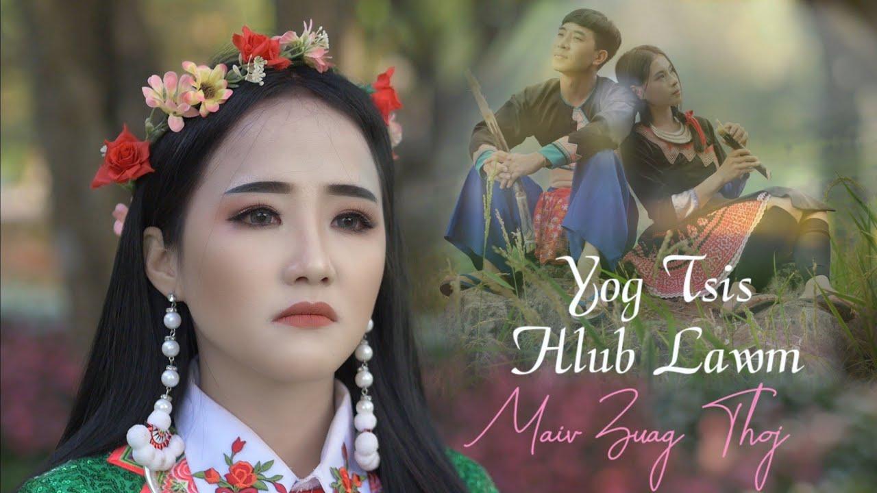 Yog Tsis Hlub Lawm - Maiv Zuag Thoj ( Official Music Video ) Nkauj tawm tshiab 2021