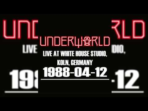Underworld - Live at White House Studio, Koln, Germany (1988-04-12)