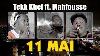 Tekk Khel ft. Mahfousse - 11 mai