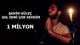 Şahin Güleç_Gel Seni Çok Sevdim(cover soydaner)