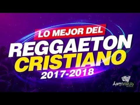 The Best Of Christian Reggaeton | 2017 Premieres | International Music