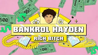 Bankrol Hayden - Rich Bitch [Lyric Video]
