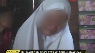 Ibu Pelaku Pencabulan 42 Anak Mengaku Malu & Benci Pada Kelakuan Anaknya - Police Line 22/03