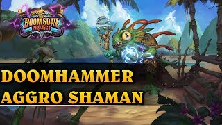 DOOMHAMMER - AGGRO SHAMAN - Hearthstone Decks std (The Boomsday Project)