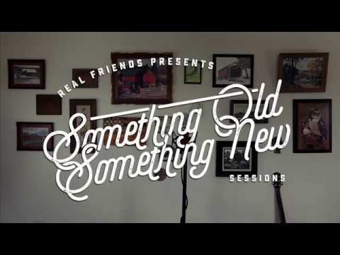 Real Friends- Mokena | Something Old, Something New Sessions