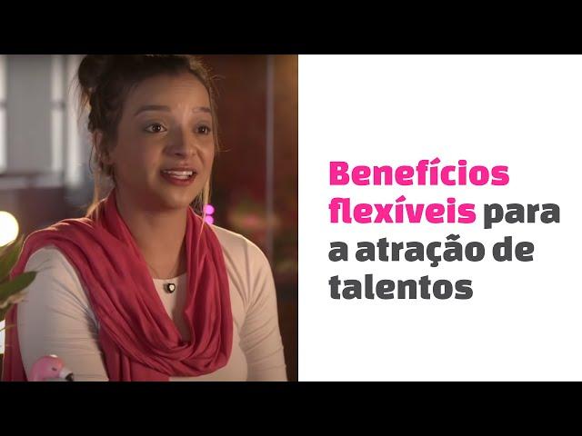 Benefícios flexíveis: o investimento certeiro para sua empresa atrair talentos