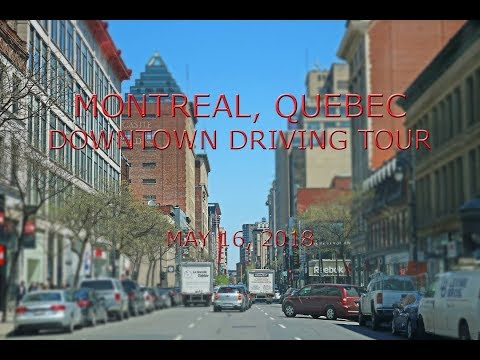 Montreal, Quebec: Downtown Driving Tour (May 16, 2018)