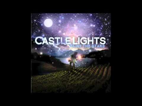 Castle Lights :: Paint the Stars [Album Version]