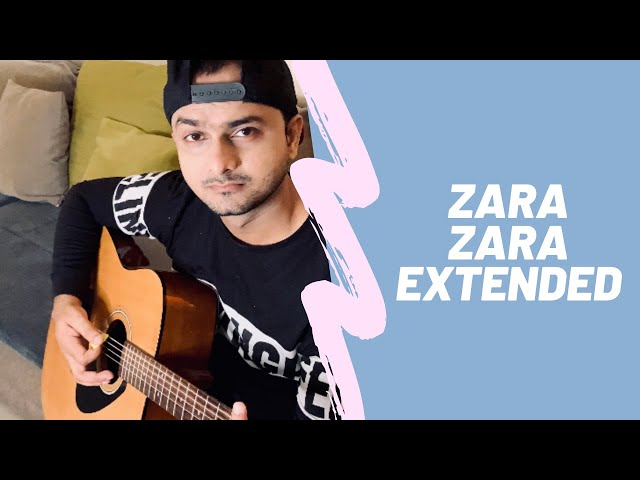 Zara Zara Extended | Unplugged Cover | RHTDM | Rehna Hai Tere Dil Mein