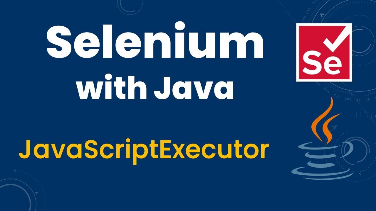 JavaScriptExecutor in Selenium WebDriver ~ SDET